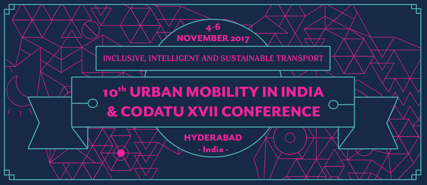 2nd Call for Communications – Dialogue Sessions – CODATU XVII Conference and UMI – Hyderabad, 4-6 Novembre 2017 – EXTENSION OF THE DEADLINE