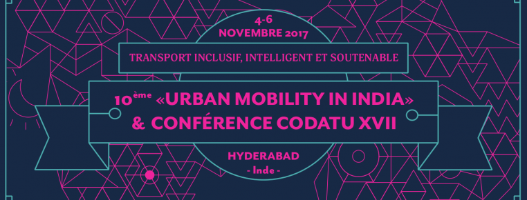 2e Appel à communications – Sessions de dialogue – Conférences CODATU XVII et UMI – Hyderabad, 4-6 Novembre 2017 – EXTENSION DE LA DATE LIMITE
