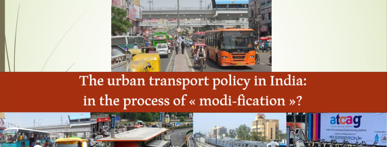 [FOCUS] Urban transport policy in India: in the process of « Modi-fication » ?