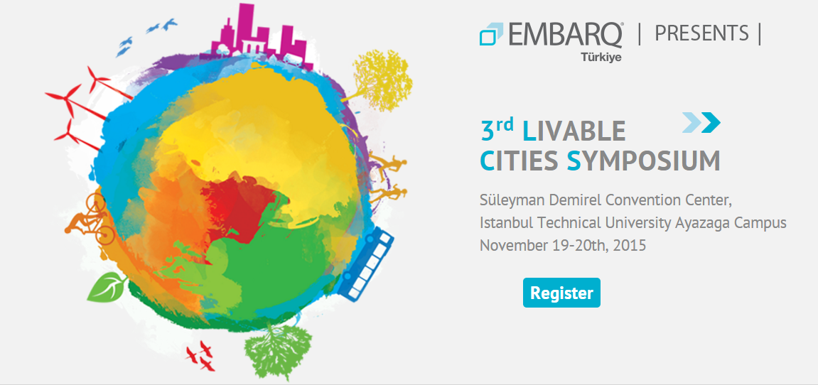 3rd Livable Cities Symposium – 19-20 November in Istanbul – EMBARQ Türkiye