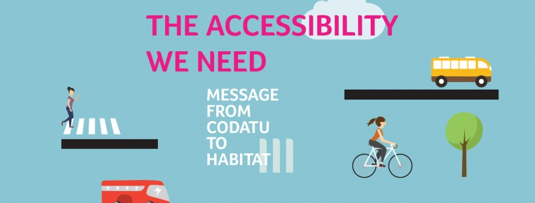 THE ACCESSIBILITY WE NEED: Message from CODATU to Habitat III