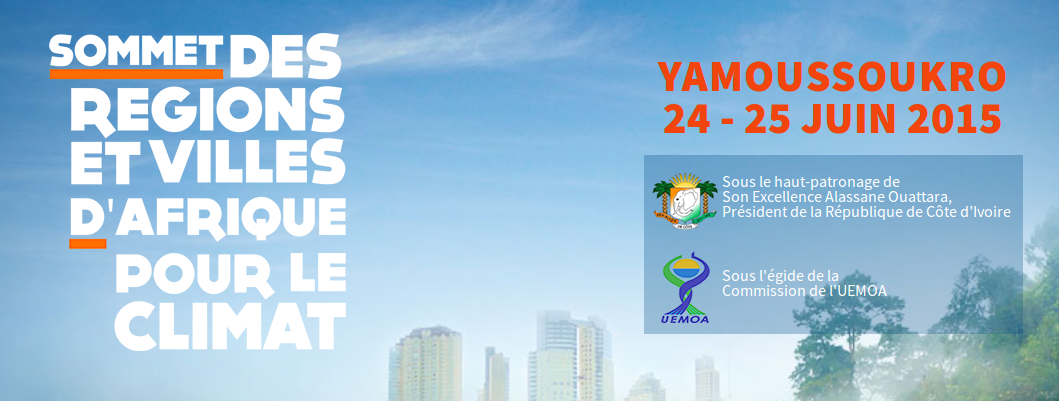 Summit of African Cities and Regions for Climate, Yamoussoukro (Ivory Coast) 24-25 June 2015