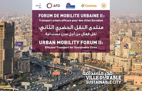 Efficient Urban Transport for Sustainable Cities: Urban Mobility Forum in Egypt [Cairo, November 22nd, 2017]
